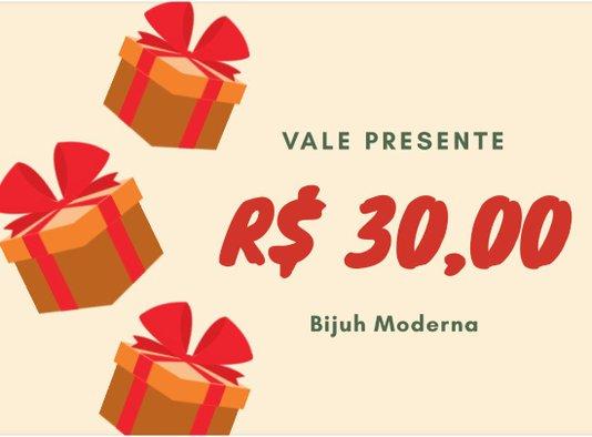 Vale Presente R$ 30,00 (trinta Reais)